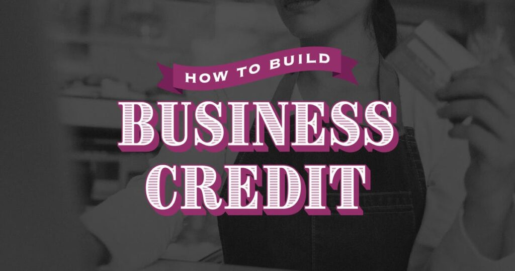 how to build business credit fast-how to build business credit for an llc-how to build your business credit